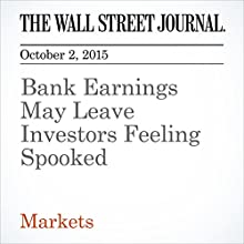 Bank Earnings May Leave Investors Feeling Spooked (       UNABRIDGED) by John Carney Narrated by Fleet Cooper