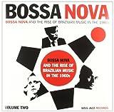 Bossa Nova Rise of Brazilian Music in the 1960s