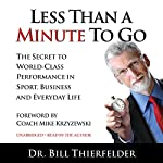 Less Than a Minute to Go: The Secret to World-Class Performance in Sport, Business and Everyday Life | Dr. Bill Thierfelder,Coach Mike Krzyzewski