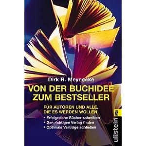 eBook Cover für  Von der Buchidee zum Bestseller F xFC r Autoren und alle die es werden wollen F xFC r Autoren und alle die es werden wollen Erfolgreiche B xFC cher Verleger finden Optimale Vertr xE4 ge schlie 223 en