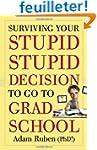 Surviving Your Stupid, Stupid Decisio...