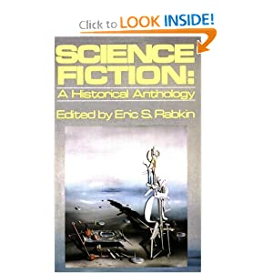 Science Fiction: A Historical Anthology (Galaxy Books) by Eric S. Rabkin
