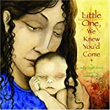 Little One, We Knew You'd Come ~ Sally Lloyd-Jones