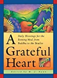 A Grateful Heart: Daily Blessings for the Evening Meal from Buddha to the Beatles [Paperback] [2002] (Author) M J Ryan