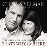 That's Why I'm Here: The Chris and Stefanie Spielman Story | Chris Spielman,Bruce Hooley