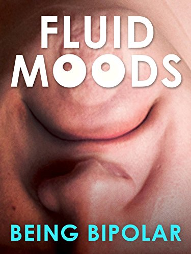 Fluid Moods: Being Bipolar