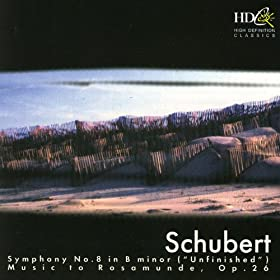 "Schubert: Symphony No. 8 ""Unfinished,"" Music To Rosamunde"