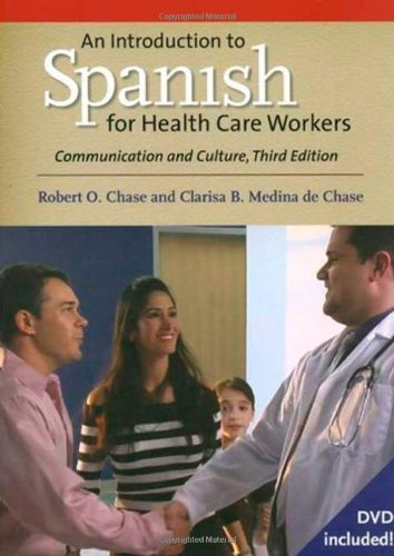 An Introduction to Spanish for Health Care Workers: Communication and Culture, Third Edition (Yale Language)