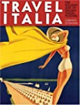 Travel Italia!: The Golden Age of Ita...