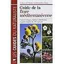Guide de la flore méditerranéenne : Caractéristiques, habitat, distribution et particularités de 536 espèces