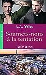 Tucker Springs : Soumets-Nous la Tentation par Witt