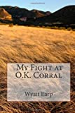 img - for My Fight at O.K. Corral book / textbook / text book