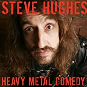 Steve Hughes: Heavy Metal Comedy: Live at The Comedy Store London | [Steve Hughes]