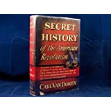 Secret history of the American revolution,: An account of the conspiracies of Benedict Arnold and numerous others...