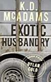 img - for Exotic Husbandry (A Dylan Cold Novel Book 4) book / textbook / text book