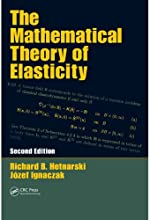 The Mathematical Theory of Elasticity Second Edition