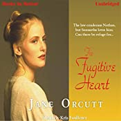 The Fugitive Heart: Heart's True Desire Series #1 | Jane Orcutt