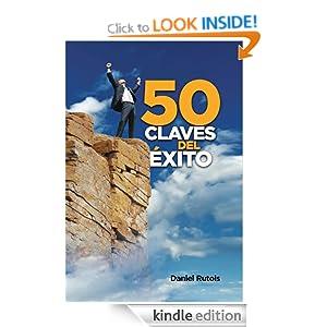 50 Claves del Exito (Spanish Edition) Daniel Rutois