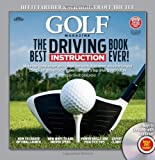 Golf, of, Editors Magazine GOLF Magazine The Best Driving Instruction Book Ever!