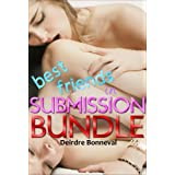Best Friends in Submission Bundle (Light BDSM M/f/f Erotica)by Deirdre Bonneval