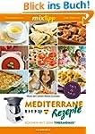 mixtipp: Mediterrane Rezepte: Kochen...
