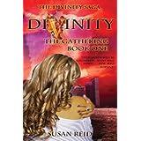 Divinity: The Gathering: Book One (Divinity Saga 1) ~ Susan Reid
