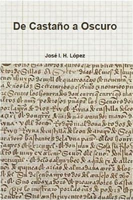 De Castaño a Oscuro (Entre Huracanes; De Castaño a Oscuro nº 2) (Spanish Edition)