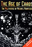 img - for The Age of Chaos: The Multiverse of Michael Moorcock book / textbook / text book