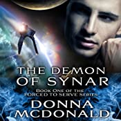 The Demon Of Synar: Forced To Serve Series, Book 1 | [Donna McDonald]