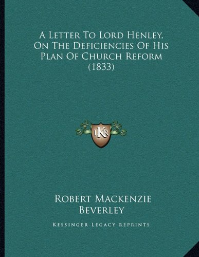 A Letter to Lord Henley, on the Deficiencies of His Plan of Church Reform (1833)