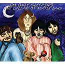 I'm Only Sleeping: Lullaby Of Beatle Land