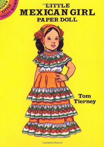 Little Mexican Girl Paper Doll (Dover Little Activity Books Paper Dolls)