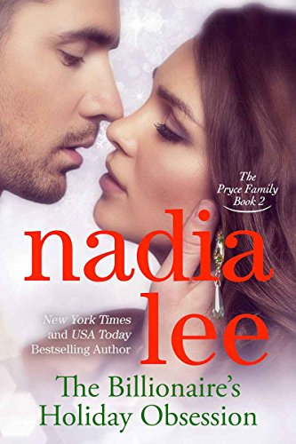 Nadia Lee - The Billionaire's Holiday Obsession (The Pryce Family Book 2)