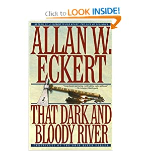 That Dark and Bloody River (Historical Fiction) by Allan Eckert