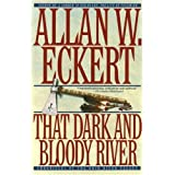 That Dark and Bloody River (Historical Fiction) ~ Allan W. Eckert