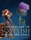 A Dictionary of Scottish Phrase and Fable (1841589772) by Crofton, Ian