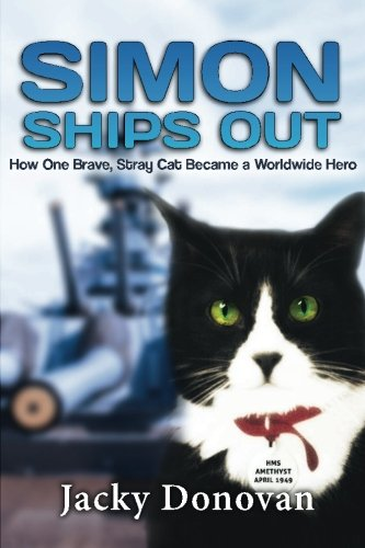 Simon Ships Out: How one stray, brave cat became a worldwide hero: Based on a true story