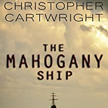 The Mahogany Ship: Sam Reilly, Book 2 | Livre audio Auteur(s) : Christopher Cartwright Narrateur(s) : David Gilmore