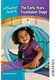 A Practical Guide to The Early Years Foundation Stage