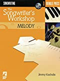 The Songwriter's Workshop Melody (Berklee Press)
