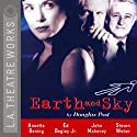 Earth and Sky Performance by Douglas Post Narrated by Annette Bening, Ed Begley Jr., full cast