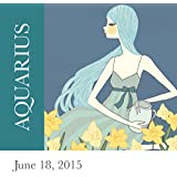 Aquarius: June 18, 2015