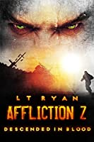 Affliction Z: Descended in Blood (Post Apocalyptic Thriller) (English Edition)