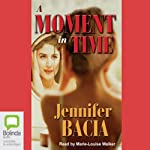 A Moment in Time | Jennifer Bacia