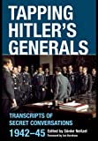 TAPPING HITLER'S GENERALS: Transcripts of Secret Conversations 1942-45