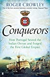 The Conquerors: How Portugal seized the Indian Ocean and forged the First Global Empire (English Edition)
