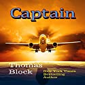 Captain Audiobook by Thomas Block Narrated by Thomas Block