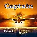 Captain Audiobook by Thomas Block Narrated by Thomas Block
