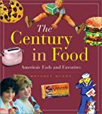 img - for The Century in Food: America's Fads and Favorites by Bundy, Beverly (October 1, 2002) Hardcover book / textbook / text book