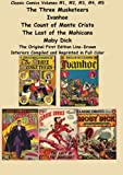 Classic Comics Volumes #1, #2, #3, #4, #5 The Three Musketeers, Ivanhoe: The Three Musketeers, Ivanhoe, The Count of Monte Cristo, The Last of the Mohicans and Moby Dick